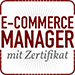 E-Commerce Manager mit Zertifikat